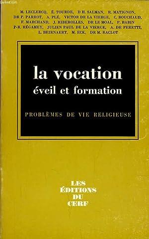 LA VOCATION EVEIL ET FORMATION problèmes de vie religieuse: COLLECTIF