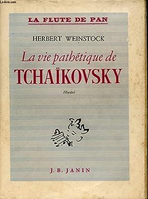 LA VIE PATHETIQUE DE TCHAIKOVSKY: WEINSTOCK HERBERT