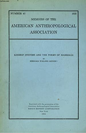 MEMOIRS OF THE AMERICAN ANTHROPOLOGICAL ASSOCIATION N°45, 1935. KINSHIP SYSTEMS AND THE FORMS ...