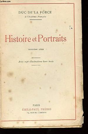 HISTOIRE ET PORTRAITS. 3EME SERIE: DUC DE LA FORCE