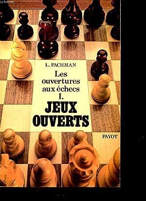 LES OUVERTURES AUX ECHECS I : JEUX: L. PACHMAN
