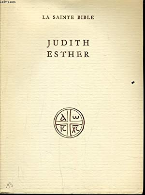 LA SAINTE BIBLE : JUDITH ESTHER: ECOLE BIBLIQUE DE