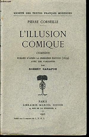 L'ILLUSION COMIQUE comédie publiée d'après la 1ere édition du...