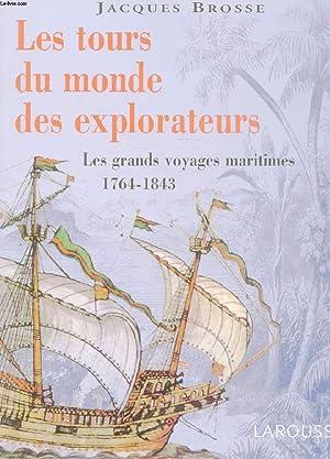 LES TOURS DU MONDE DES EXPLORATEURS. LES GRANDS VOYAGES MARITIMES. 1764- 1843.: BROSSE JACQUES