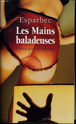 LES MAINS BALADEUSE roman pornographique: ESPARBEC