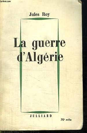 LA GUERRE D ALGERIE.: ROY JULES.