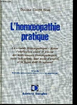 """L'HOMEOPATHIE PRATIQUE ce """"guide homeopatique"""" donne l'explication: Dr CLAUDE BINET"""