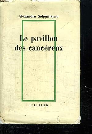 LE PAVILLON DES CANCEREUX.: SOLJENITSYNE ALEXANDRE.
