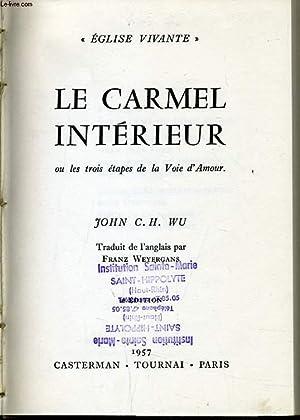 LE CARMEL INTERIEUR ou les trois étapes de la voie d'Amour: JOHN C. H. WU
