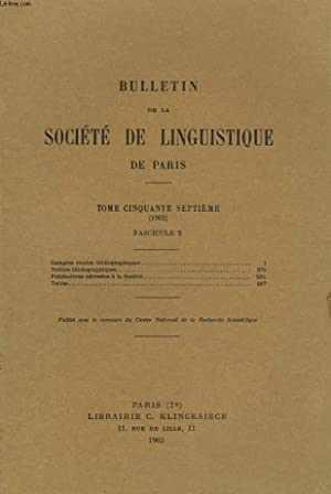 BULLETIN DE LA SOCIETE DE LINGUISTIQUE DE PARIS (TOME LVII. 1962. FASCICULE 2) COMPTES RENDUS ...