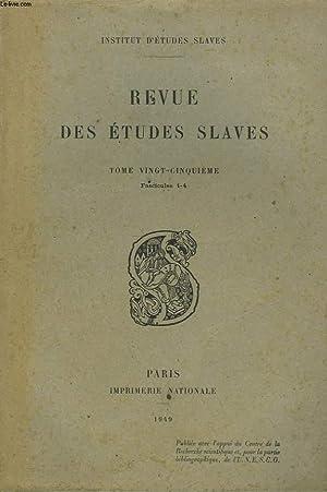 LA REVUE DES ETUDES SLAVES. TOME 25e, FASC 1-4, 1949. LA CONQUETE DE L'AMOUR : I. LES PREMIERES...