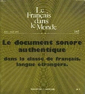 LE FRANCAIS DANS LE MONDE N°145, JUIN 1979. LE DOCUMENT SONORE AUTHENTIQUE DANS LA CLASSE DE ...