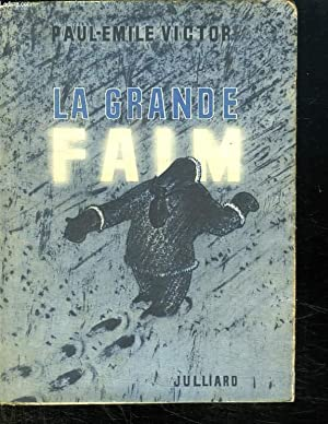 LA GRANDE FAIM.: VICTOR PAUL-EMILE.