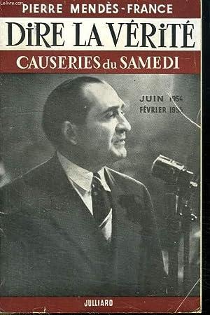 DIRE LA VERITE. CAUSERIE DU SAMEDI.: MENDES - FRANCE PIERRE.