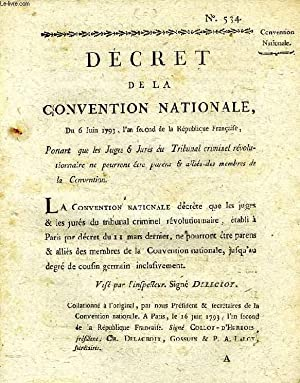 DECRET DE LA CONVENTION NATIONALE, N° 534, PORTANT QUE LES JUGES & JURES DU TRIBUNAL ...