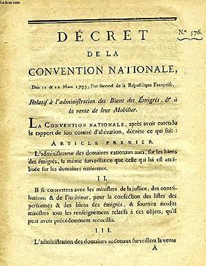 DECRET DE LA CONVENTION NATIONALE, N° 576, RELATIF A L'ADMINISTRATION DES BIENS DES EMIGRES, &...