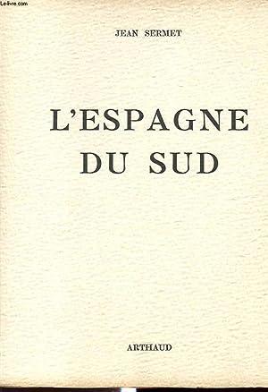L ESPAGNE DU SUD: J. SERMET