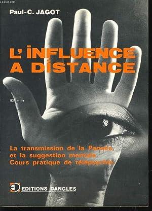 L'INFLUENCE A DISTANCE la transmission de la: PAUL C. JAGOT