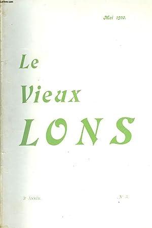 LE VIEUX LONS, REVUE LOCALE PARAISSANT TOUS LES DEUX MOIS, N°3, 3e ANNEE, MAI 1910. SILHOUETTE ...