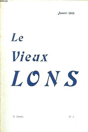 LE VIEUX LONS, REVUE LOCALE PARAISSANT TOUS LES DEUX MOIS, N°1, 2e ANNEE, JANVIER 1909. LA ...