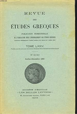 REVUE DES ETUDES GRECQUES. TOME LXXIV, N°351-353, JUILLET-DEC 1961. A.D. FITTON BROWN : THE ...