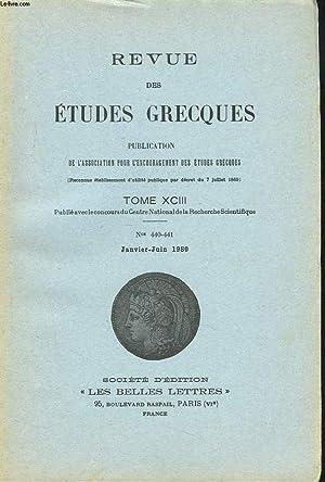 REVUE DES ETUDES GRECQUES. TOME XCIII, N° 440-441, JANV-JUIN 1980. M. DUBUISSON, SUR LA MORT DE...
