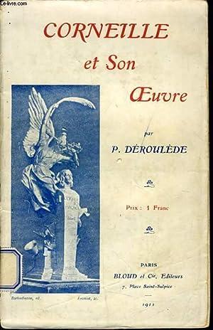 CORNEILLE ET SON OEUVRE: P. DEROULEDE