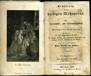ERKLÄRUNG DES HEILIGEN MESSOPFERS ein Unterrichts- und Betrachtungsbuch für die Glä...