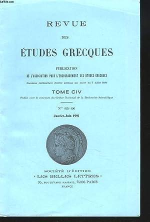 REVUE DES ETUDES GRECQUES. TOME CIV, N° 495-496, JANV-JUIN 1991. P. WATHELET: LES DATIFS ...