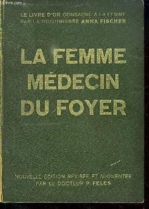 LA FEMME MEDECIN DU FOYER.: FISCHER ANNA.