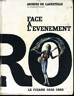 FACE A L'EVENEMENT le figaro 1826-*1966: JACQUES DE LACRETELLE