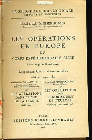 LES OPERATIONS EN EUROPE DU CORPS EXPEDITIONNAIRE ALLIE 6 juin 1944 au 8 mai 1945: GENERAL DWIGHT D...