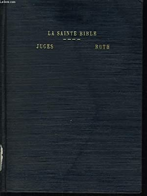 LA SAINTE BIBLE : LE LIVRE DES JUGES - LE LIVRE DE RUTH: ECOLE BIBLIQUE DE JERUSALEM