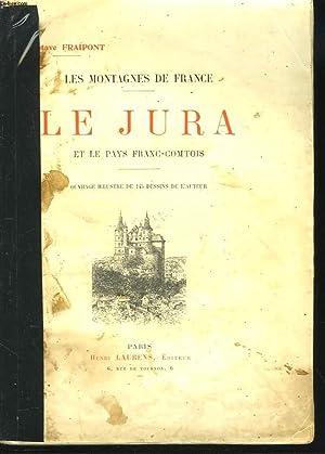 LE JURA ET LE PAYS FRANC-COMTOIS.: GUSTAVE FRAIPONT