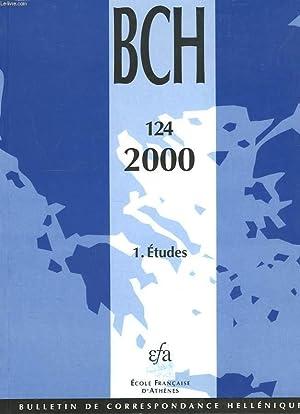 BULLETIN DE CORRESPONDANCES HELLENIQUES. 124.1. ETUDES. 2000.: COLLECTIF