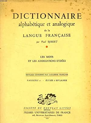 DICTIONNAIRE ALPHABETIQUE ET ANALOGIQUE DE LA LANGUE FRANCAISE, LES MOTS ET LES ASSOCIATIONS D&#x27...