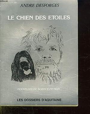 LE CHIEN DES ETOILES. NOUVELLES DE SCIENCE FICTION.: DESFORGES ANDRE.