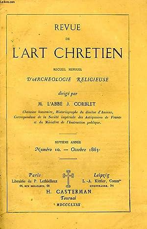 REVUE DE L'ART CHRETIEN, 7e ANNEE, N° 10, OCT. 1863, RECUEIL MENSUEL D'ARCHEOLOGIE ...