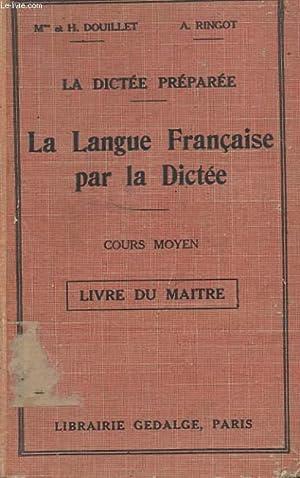 LA LANGUE FRANCAISE PAR LA DICTEE AU COURS MOYEN DES ECOLES PRIMAIRES DANS LES CLASSES DE 8EME ET ...