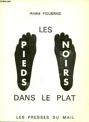 LES PIEDS NOIRS DANS LE PLAT: ANDRE FIGUERAS