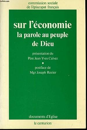 SUR L'ECONOMIE LA PAROLE AU PEUPLE DE DIEU: COMMISSION SOCIALE DE L'EPISCOPAT FRANCAIS