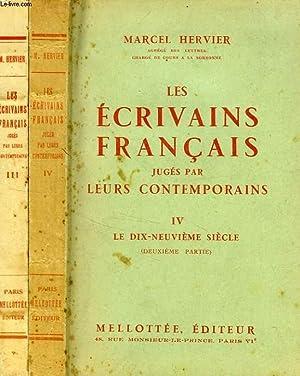 LES ECRIVAINS FRANCAIS JUGES PAR LEURS CONTEMPORAINS, TOMES III-IV, LE XIXe SIECLE (1re & 2e ...