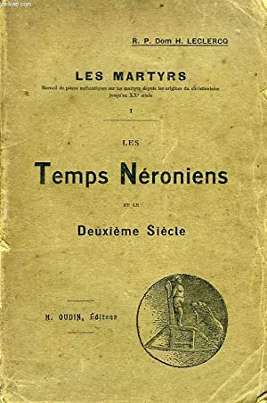LES MARTYRS, I. LES TEMPS NERONIENS ET: LECLERCQ R.P. DOM