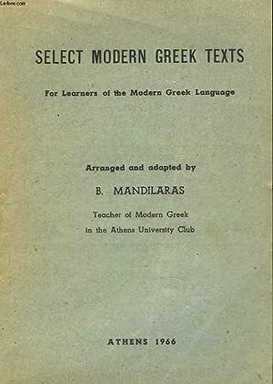 SELECT MODERN GREEK TEXTS: B.MANDILARAS (ARRANGED, ADAPTED BY)