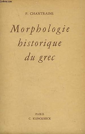 MORPHOLOGE HISTORIQUE DU GREC: P. CHANTRAINE