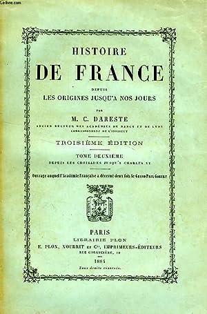 HISTOIRE DE FRANCE DEPUIS LES ORIGINES JUSQU'A NOS JOURS, TOME II, DEPUIS LES CROISADES JUSQU&...