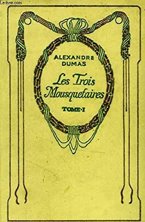 Les trois mousquetaires, tomes 1 & 2.: DUMAS Alexandre père