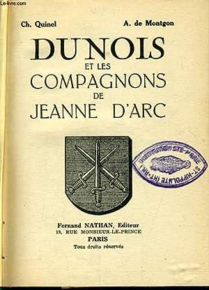 DUNOIS ET LES COMPAGNONS DE JEANNE D'ARC: CH. QUINEL &