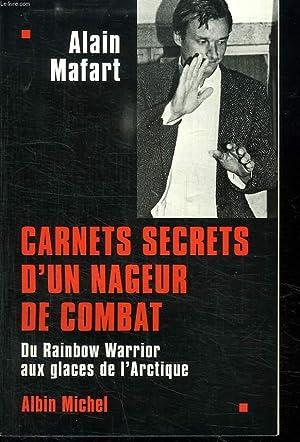 CARNETS SECRETS D UN NAGEUR DE COMBAT.: MAFART ALAIN.