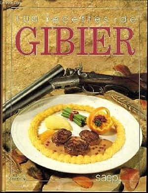 100 RECETTE DE GIBIER: COLLECTIF
